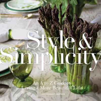 Style & Simplicity: An A to Z Guide to Living a More Beautiful Life Cover Image