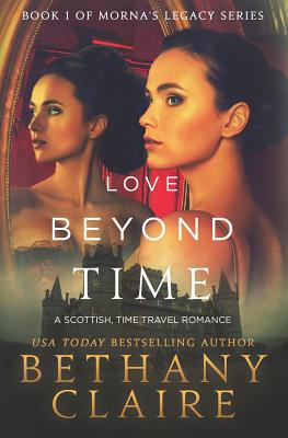 Love Beyond Time: A Scottish, Time Travel Romance (Morna's Legacy #1) Cover Image