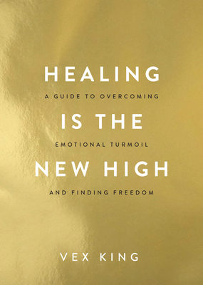 Healing Is the New High: A Guide to Overcoming Emotional Turmoil and Finding Freedom cover