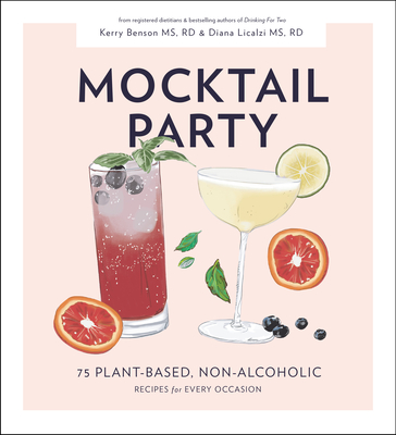 Mocktail Party: 75 Plant-Based, Non-Alcoholic Mocktail Recipes for Every Occasion Cover Image