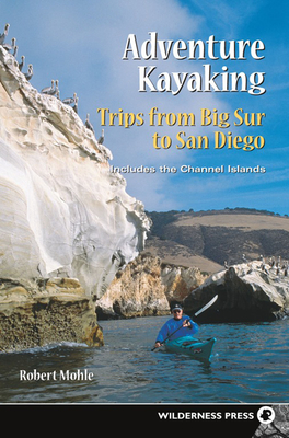 Adventure Kayaking: Big Sur to San Diego Cover Image