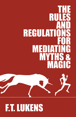 Cover for The Rules and Regulations for Mediating Myths & Magic