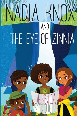 Nadia Knox and the Eye of Zinnia Cover Image