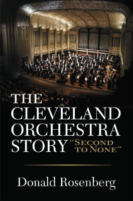 The Cleveland Orchestra Story: Second to None (Ohio) Cover Image