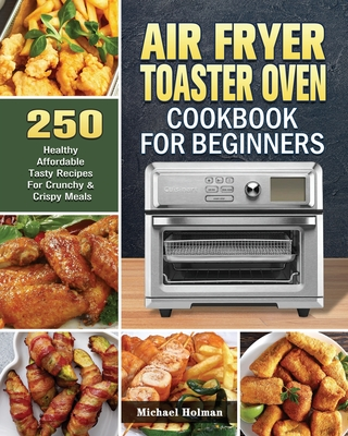 Air Fryer Toaster Oven Cookbook For Beginners Cover Image