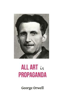 All Art Is Propaganda Cover Image