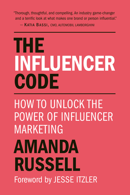 The Influencer Code: How to Unlock the Power of Influencer Marketing Cover Image