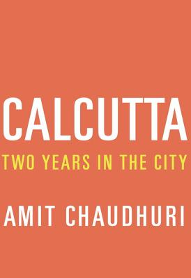 Calcutta: Two Years in the City Cover Image
