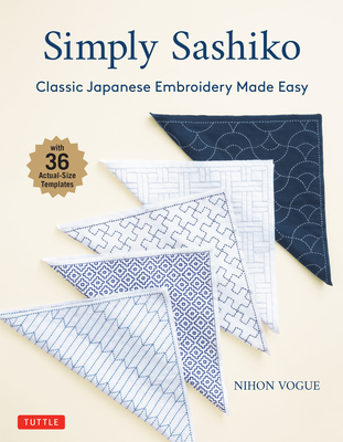 Simply Sashiko: Classic Japanese Embroidery Made Easy (with 36 Actual Size Templates) Cover Image