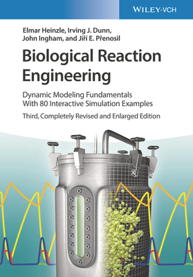 Biological Reaction Engineering: Dynamic Modeling Fundamentals with 80 Interactive Simulation Examples Cover Image