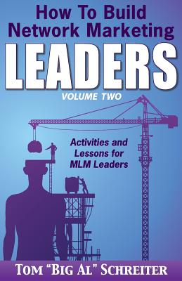 How To Build Network Marketing Leaders Volume Two: Activities and Lessons for MLM Leaders Cover Image