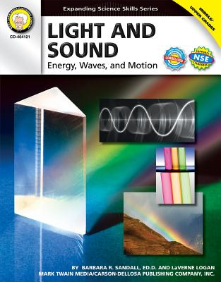 Light and Sound, Grades 6 - 12: Energy, Waves, and Motion (Expanding Science Skills) Cover Image