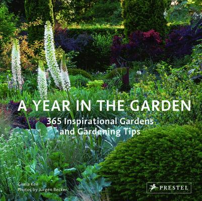 A Year in the Garden: 365 Inspirational Gardens and Gardening Tips Cover Image