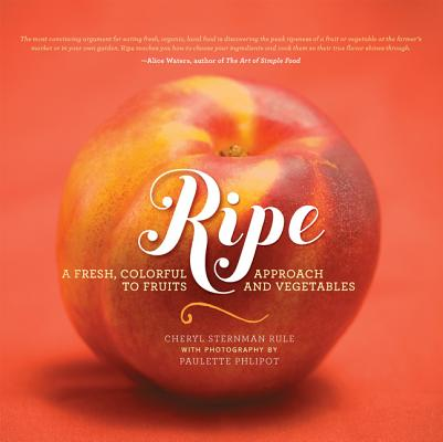 Ripe: A Fresh, Colorful Approach to Fruits and Vegetables Cover Image