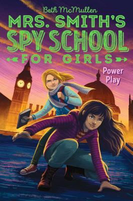 Power Play (Mrs. Smith's Spy School for Girls #2) Cover Image