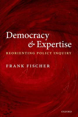 Democracy and Expertise: Reorienting Policy Inquiry Cover Image