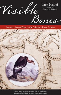 Visible Bones: Journeys Across Time in the Columbia River Country Cover Image
