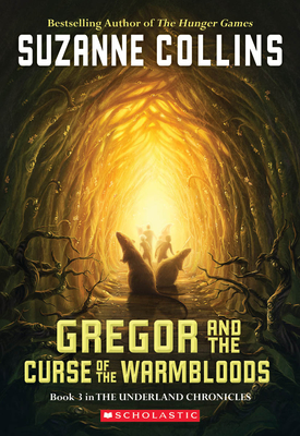Gregor and the Curse of the Warmbloods (The Underland Chronicles #3) Cover Image