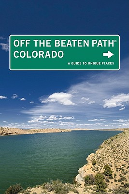 Colorado Off the Beaten Path, 10th: A Guide to Unique Places Cover Image