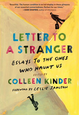 Letter to a Stranger: Essays to the Ones Who Haunt Us Cover Image