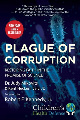 Plague of Corruption: Restoring Faith in the Promise of Science Judy Mikovits, Kent Heckenlively, Skyhorse, $26.99,