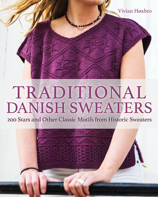 Traditional Danish Sweaters: 200 Stars and Other Classic Motifs from Historic Sweaters Cover Image