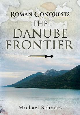The Danube Frontier (Roman Conquests) Cover Image
