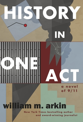 History in One Act: A Novel of 9/11 Cover Image