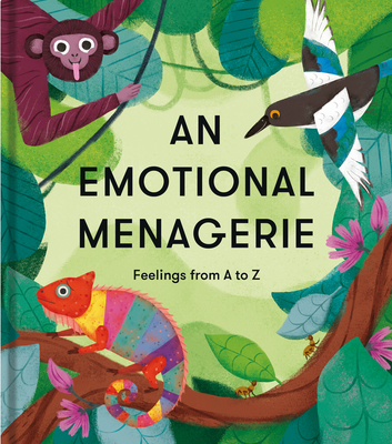 An Emotional Menagerie: Feelings from A to Z Cover Image