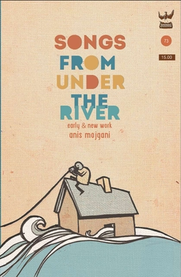 Songs from Under the River: A Collection of Early and New Work Cover Image