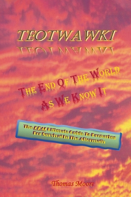 Teotwawki: The End Of The World As We Know It Cover Image