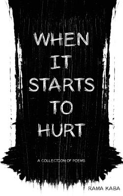When It Starts to Hurt: a collection of poems Cover Image