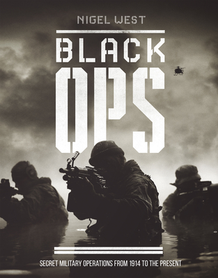 Black Ops: Secret Military Operations from 1914 to the Present Cover Image