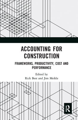 Accounting for Construction: Frameworks, Productivity, Cost and Performance Cover Image