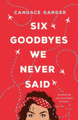 Cover for Six Goodbyes We Never Said