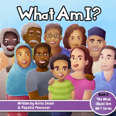 What Am I? (What (Race) Are We? #2) Cover Image