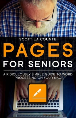 Pages For Seniors: A Ridiculously Simple Guide To Word Processing On Your Mac Cover Image