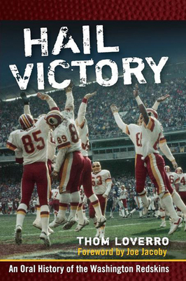 Hail Victory: An Oral History of the Washington Redskins Cover Image
