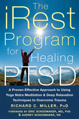 The Irest Program for Healing Ptsd: A Proven-Effective Approach to Using Yoga Nidra Meditation and Deep Relaxation Techniques to Overcome Trauma Cover Image