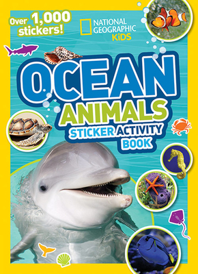 National Geographic Kids Ocean Animals Sticker Activity Book: Over 1,000 Stickers! (NG Sticker Activity Books) Cover Image