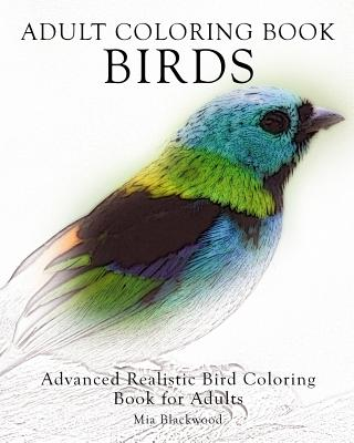 Adult Coloring Book Birds: Advanced Realistic Bird Coloring Book for Adults Cover Image