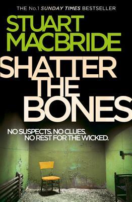 Shatter the Bones (Logan McRae #7) Cover Image