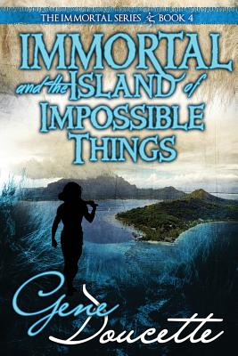 Cover for Immortal and the Island of Impossible Things