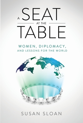 A Seat at the Table: Women, Diplomacy, and Lessons for the World Cover Image