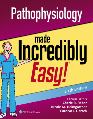 Pathophysiology Made Incredibly Easy (Incredibly Easy! Series®) Cover Image
