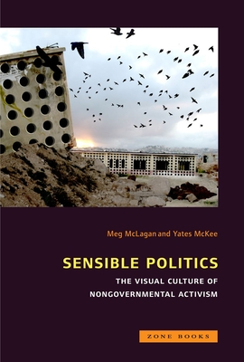 Sensible Politics: The Visual Culture of Nongovernmental Politics Cover Image