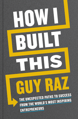 How I Built This Signed Edition: The Unexpected Paths to Success from the World's Most Inspiring Entrepreneurs Cover Image