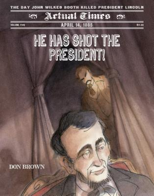 He Has Shot the President! Cover