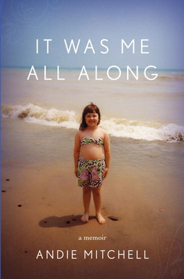 It Was Me All Along: A Memoir Cover Image