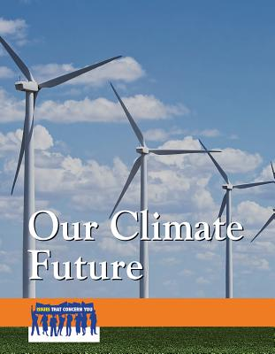 Our Climate Future (Issues That Concern You) Cover Image